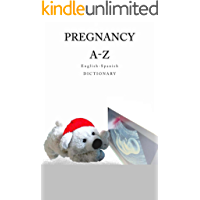 Pregnancy A-Z English-Spanish Dictionary