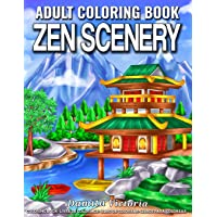 Zen Scenery: Adult Coloring Book Featuring Calm and Cozy Landscapes and Beautiful Garden Flowers Coloring Pages for…