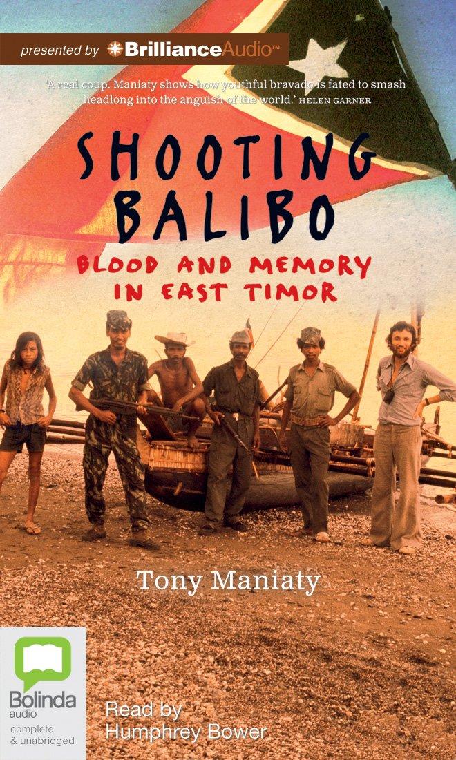 Download Shooting Balibo: Blood and Memory in East Timor PDF