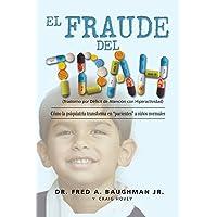 El Fraude Del TDAH: Como La Psiquiatria Transforma