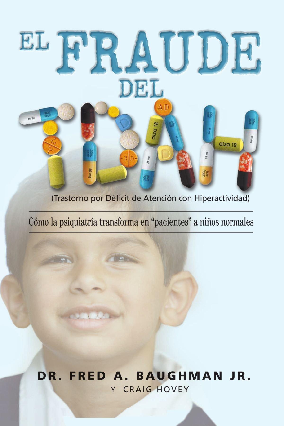 """Download El Fraude Del TDAH: Cómo La Psiquiatría Transforma En """"""""Pacientes"""""""" A Niños Normales (Spanish Edition) ebook"""
