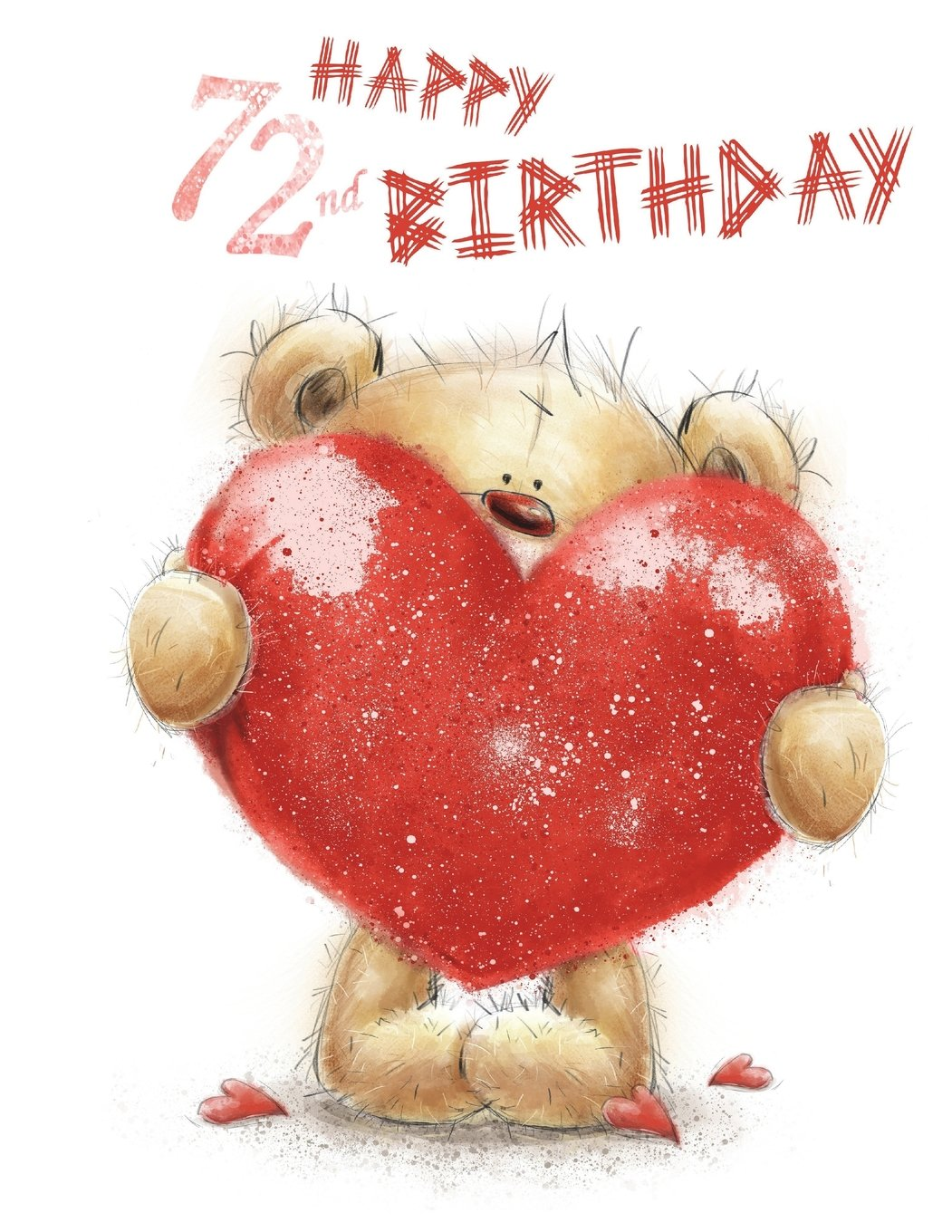 """Happy 72nd Birthday: Notebook, Journal, Dairy, 105 Lined Pages, Cute Teddy Bear Themed Birthday Gifts for 72 Year Old Men or Women, Brother or Sister, ... Best Friend, Book Size 8 1/2"""" x 11"""" PDF"""