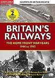Railways In Britain Archive - Britain's Railways ~ The Home Front War Years 1944 To 1945 [DVD] [REGION 0 PAL]