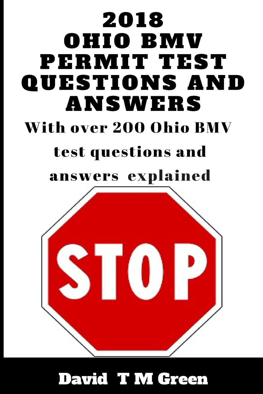 Download 2018 Ohio BMV Permit Test Questions And Answers: Over 200 BMV Test Questions Answered And Explained ebook