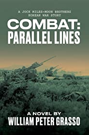 COMBAT: Parallel Lines (A Jock Miles-Moon Brothers Korean War Story Book 3)