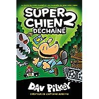 Super Chien : N° 2 - Déchaîné