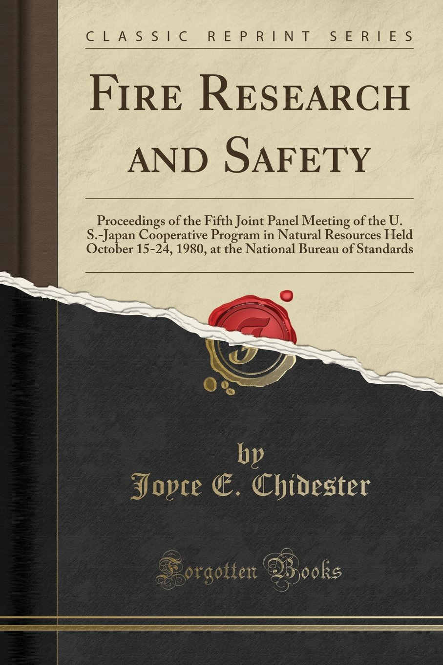 Download Fire Research and Safety: Proceedings of the Fifth Joint Panel Meeting of the U. S.-Japan Cooperative Program in Natural Resources Held October 15-24, ... Bureau of Standards (Classic Reprint) ebook