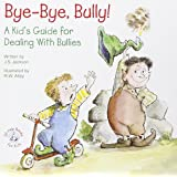 Bye-Bye, Bully: A Kid's Guide for Dealing with Bullies (Elf-Help Books for Kids)