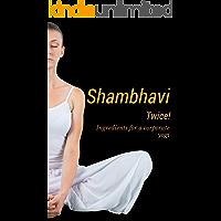 Shambhavi Twice: Ingredients for a Corporate Yogi