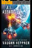 A.I. Assault (The A.I. Series Book 3)