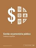 Gestão orçamentária pública: Atualizada até abril de 2017 (Legislação coletânea)