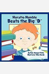 Horatio Humble Beats the Big D Paperback