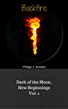 Backfire: Dark of the Moon, New Beginnings Vol. 1