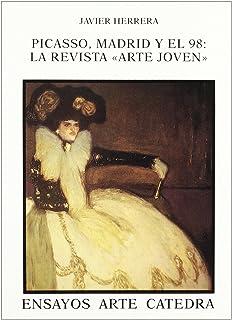 picasso madrid y el 98 picasso madrid and the 98 la revista arte joven magazine young art ensayos arte catedra art essays spanish edition