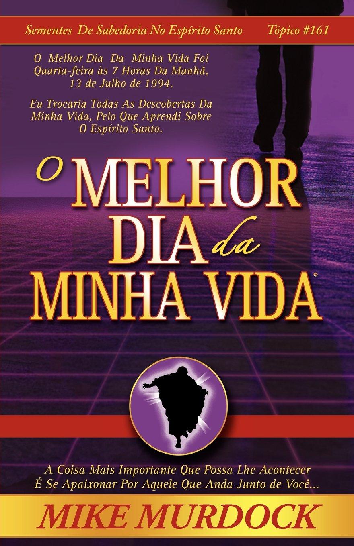 O Melhor Dia Da Minha Vida (Portuguese Edition)