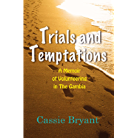 Trials and Temptations: A Memoir of Volunteering in the Gambia
