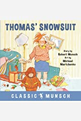 Thomas' Snowsuit (Classic Munsch) Kindle Edition