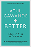 Better: A Surgeon's Notes on Performance
