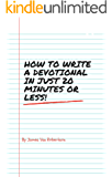 How To Write A Devotional In Just 20 Minutes Or Less!