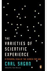 The Varieties of Scientific Experience: A Personal View of the Search for God Paperback
