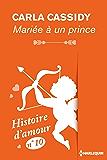 Mariée à un prince - Histoire d'amour nº 10 (Coup de coeur)