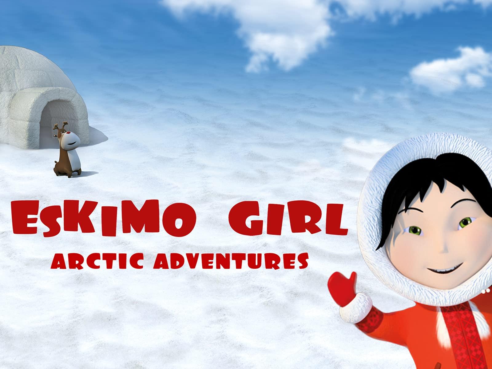 Eskimo GIrl - Season 2