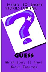 Guess: Which Story IS True? Kindle Edition