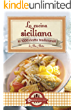 La cucina siciliana (eNewton Manuali e Guide) (Italian Edition)