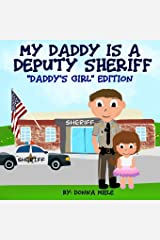 My Daddy is a Deputy Sheriff: Daddy's Girl Edition Paperback