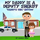 My Daddy is a Deputy Sheriff: Daddy's Girl Edition