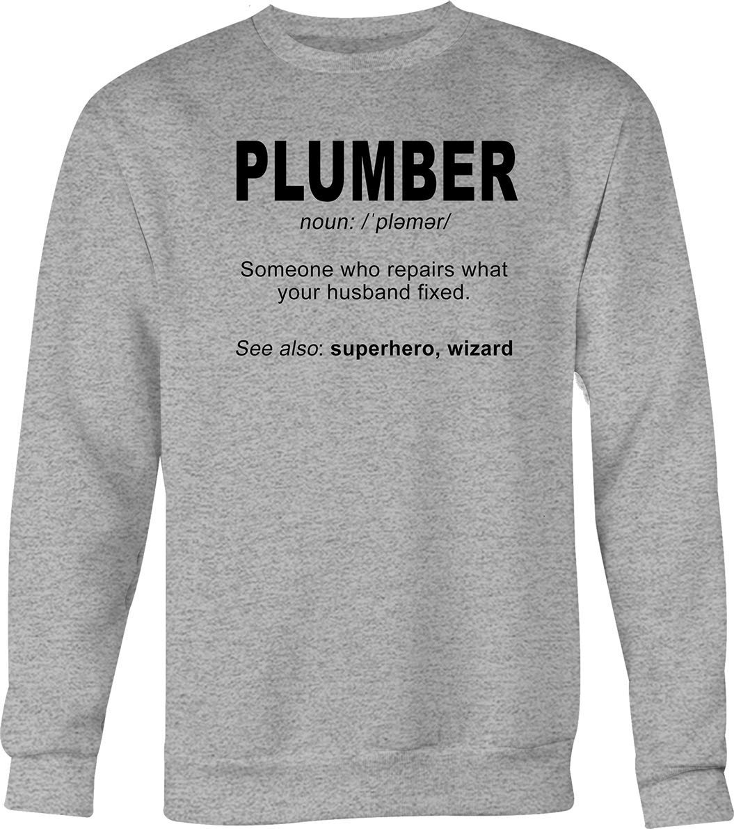 Plumber Dictionary Definition Repairs What Your Husband Fixed Tshirt Large
