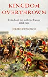 Kingdom Overthrown: Ireland and the Battle for Europe, 1688-91