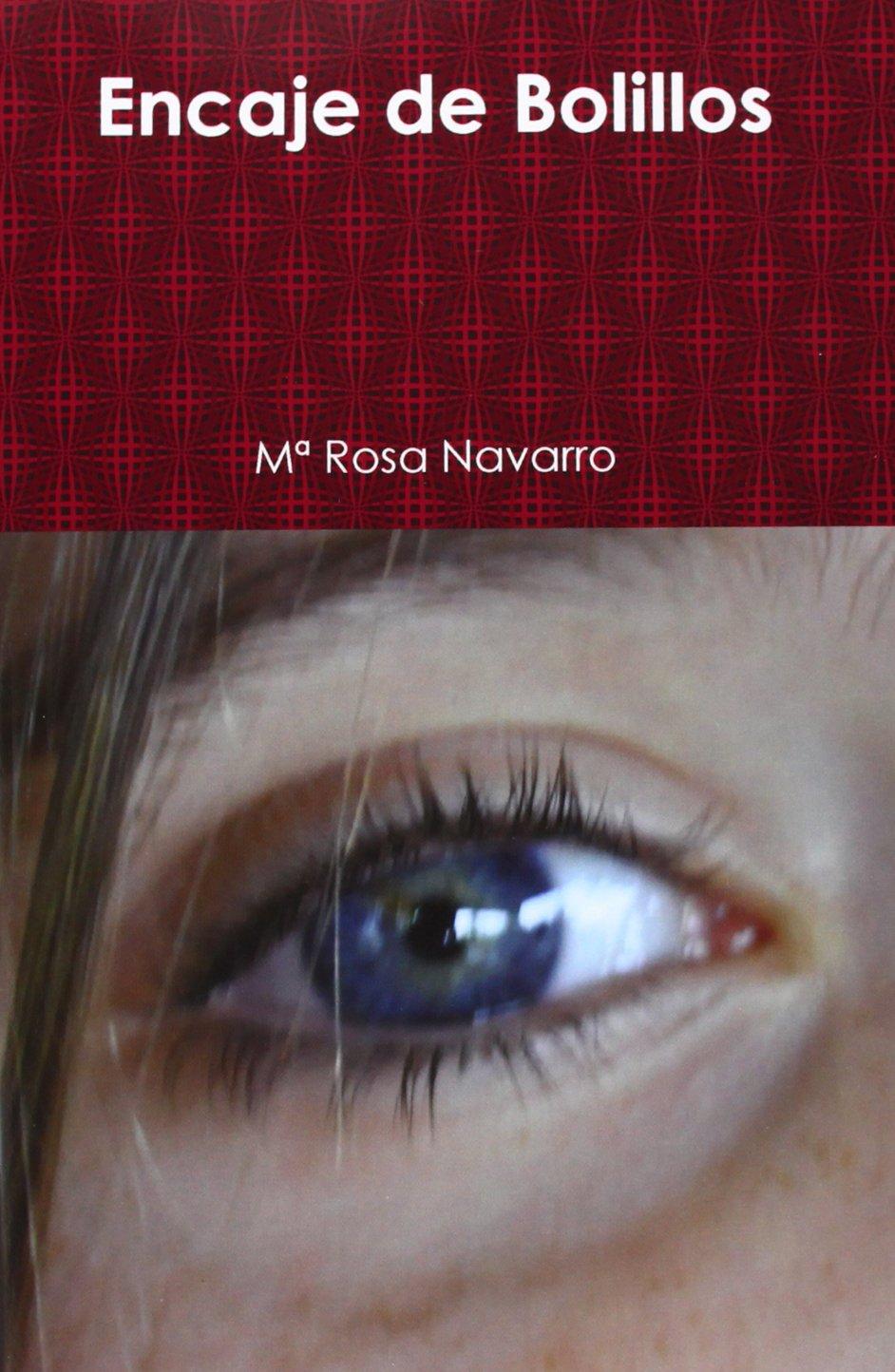 Encaje de Bolillos (Spanish Edition): Mª Rosa Navarro: 9781291028089: Amazon.com: Books