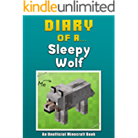 Diary of a Sleepy Wolf [An Unofficial Minecraft Book] (Crafty Tales Book 4)