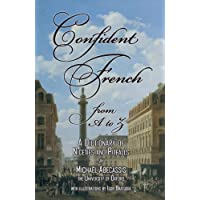CONFIDENT FRENCH from A to Z: A Dictionary of Niceties and Pitfalls