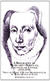 A Biography of Margaret Douglas, Countess of Lennox (1515-1578): Niece of Henry VIII and Mother-in-law of Mary Queen of Scots (Studies in British History)