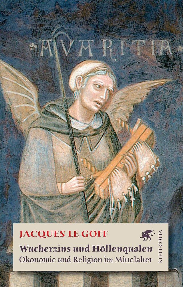 Wucherzins und Höllenqualen: Ökonomie und Religion im Mittelalter