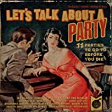 Let's Talk About a Party