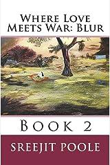Where Love Meets War: Blur: Book 2 (Volume 2) Paperback