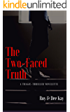 The Two-Faced Truth: A Tragic-Thriller Novelette