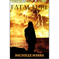 Fatal Lure (A Hell Hath No Fury Thriller Book 3) (English Edition)