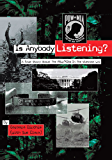 Is Anybody Listening?: A True Story About POW/MIAs In The Vietnam War