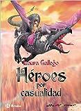 Héroes por casualidad (Castellano - A Partir De 10 Años - Altamar)