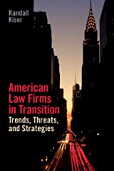 American Law Firms: Trends, Threats and Strategies Kindle Edition