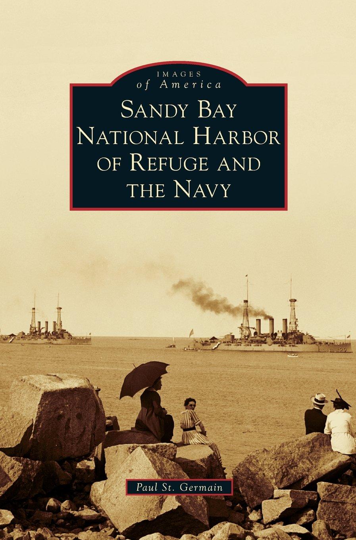 Sandy Bay National Harbor of Refuge and the Navy pdf epub