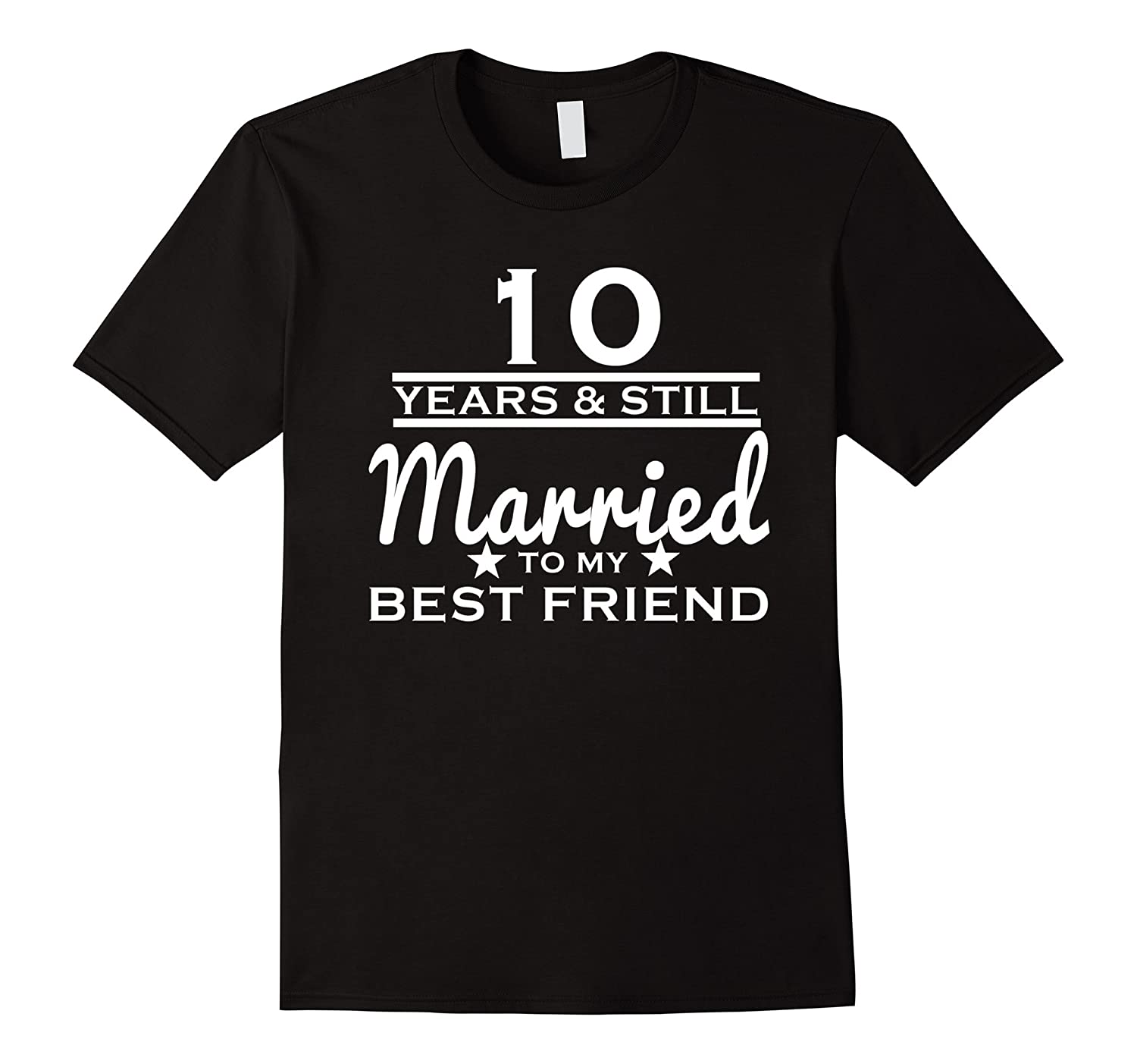 10 Years Still Married to my Best Friend - 10th Wedding Gift-TH