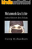 Mohammeds Geschichte entschleiert den Islam (German Edition)