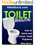 Toilet Issues: How to Solve and Avoid Toilet Problems