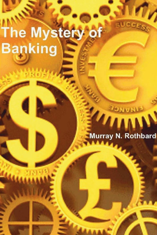 The Mystery Of Banking Murray N Rothbard 9781388173838 Amazon