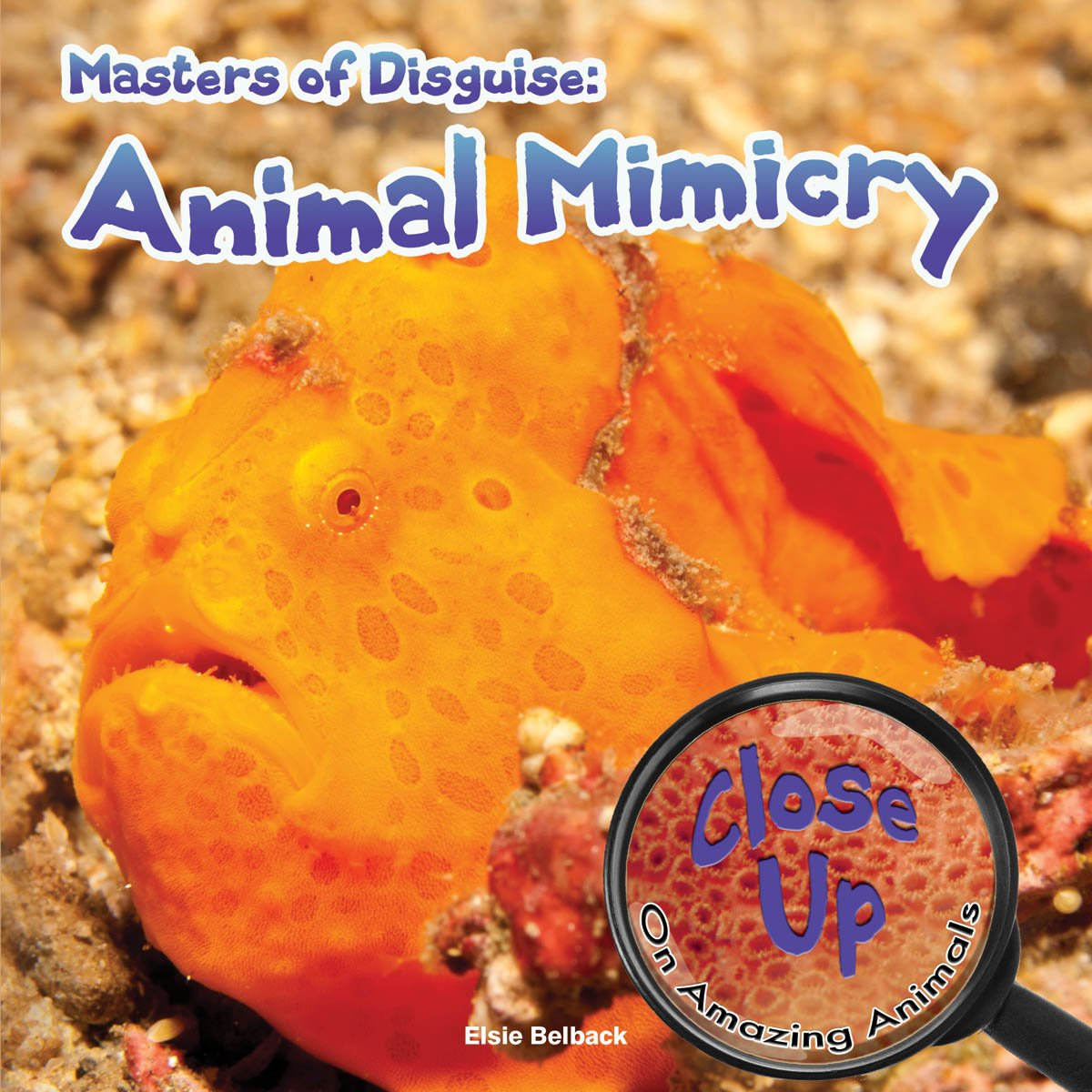 Masters of Disguise: Animal Mimicry (Close-Up on Amazing Animals) PDF